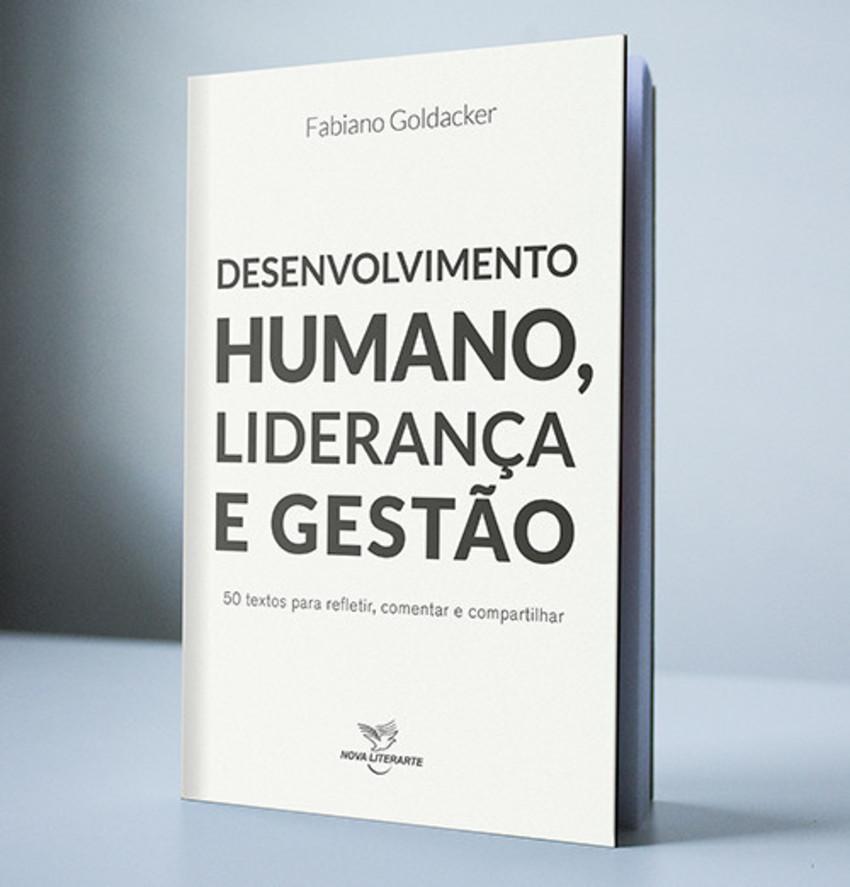 A capa do livro Desenvolvimento Humano, Liderança e Gestão, de Fabiano Goldacker, em um fundo cinza.